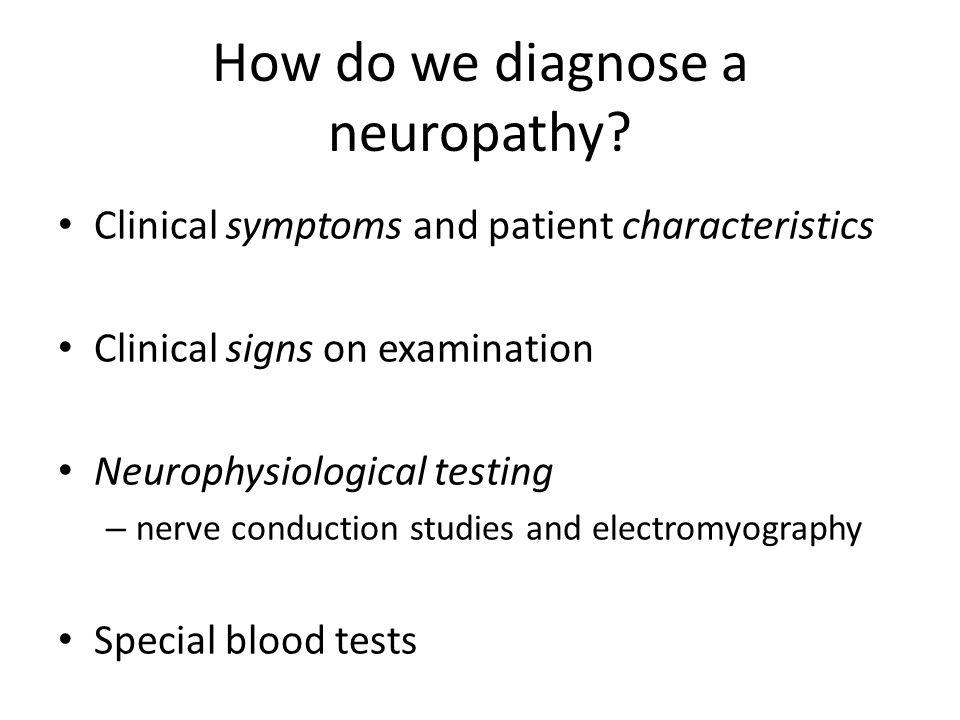 How do we diagnose a neuropathy.