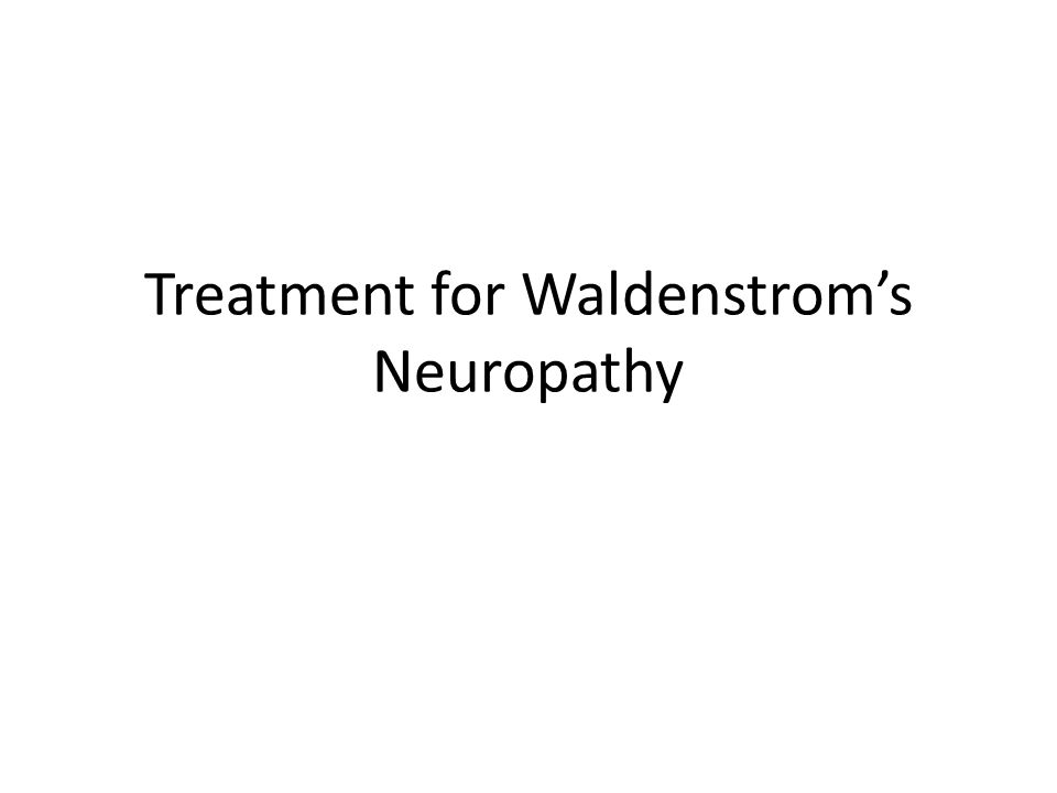 Treatment for Waldenstrom's Neuropathy