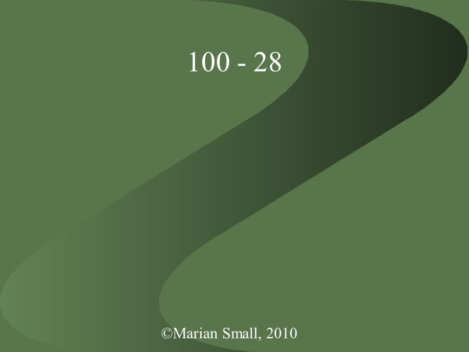 ©Marian Small, 2010 100 - 28