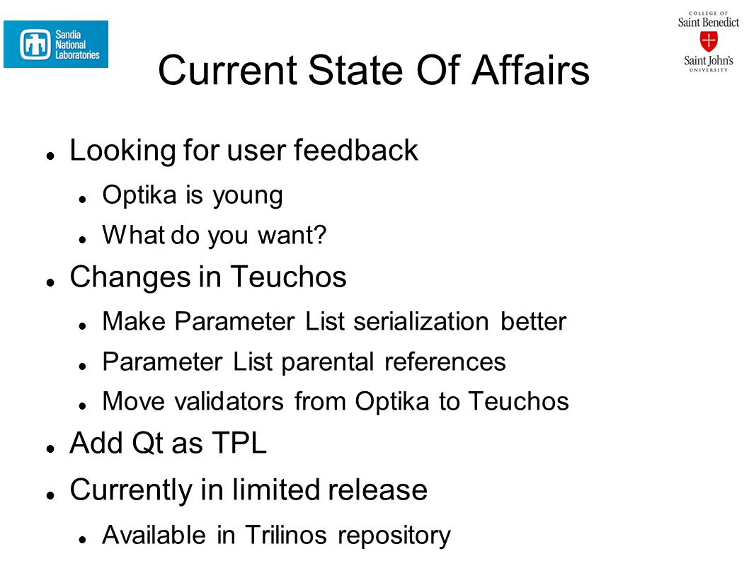 Current State Of Affairs Looking for user feedback Optika is young What do you want.