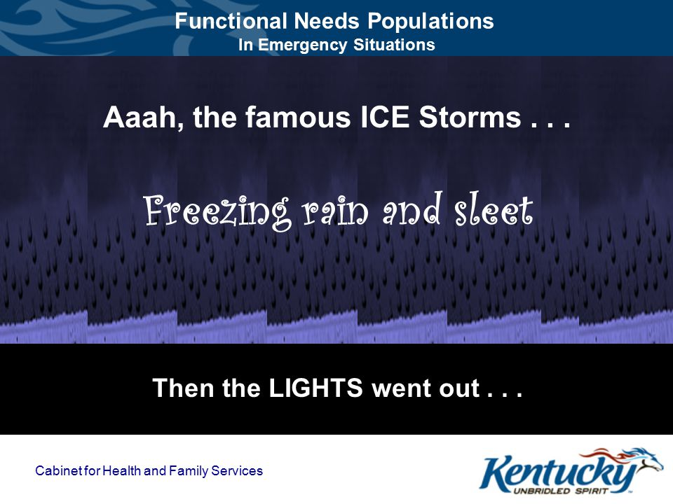 Aaah, the famous ICE Storms... Freezing rain and sleet Then the LIGHTS went out...