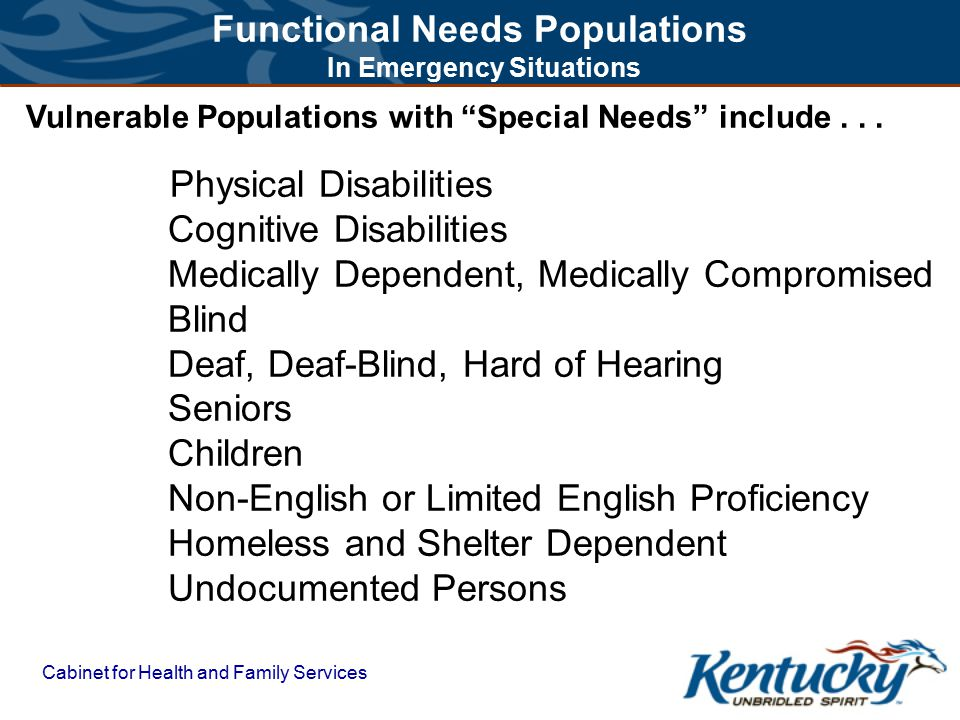 Cabinet for Health and Family Services Functional Needs Populations In Emergency Situations What did I need to have on hand?