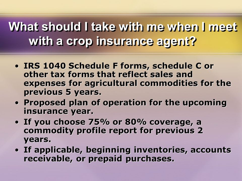 What should I take with me when I meet with a crop insurance agent.