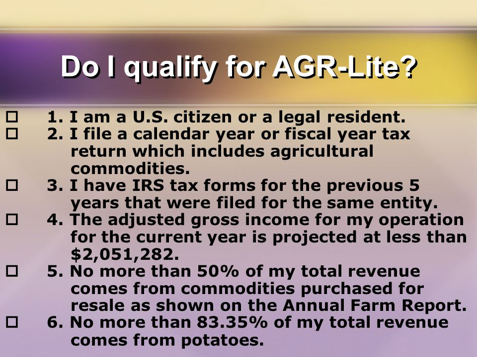 Do I qualify for AGR-Lite.  1. I am a U.S. citizen or a legal resident.