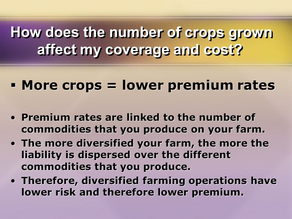 What if one or more of my crops are insurable with regular crop insurance.