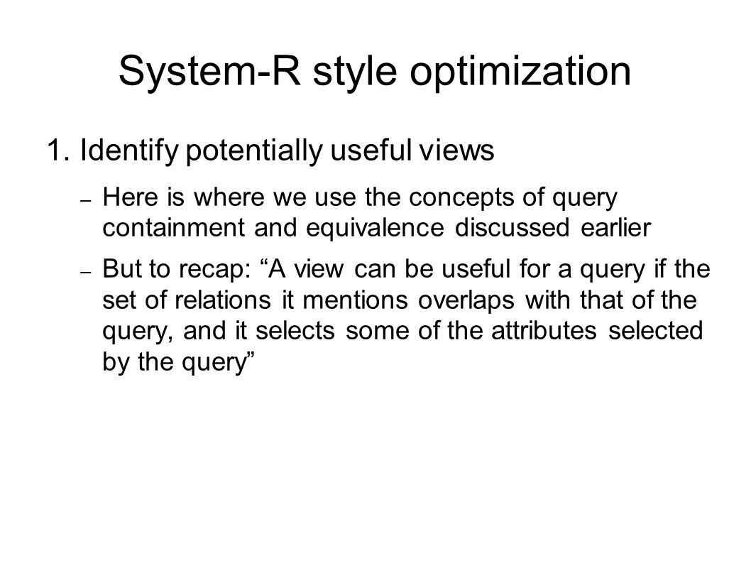 System-R style optimization 1.