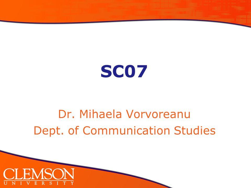 SC07 Dr. Mihaela Vorvoreanu Dept. of Communication Studies