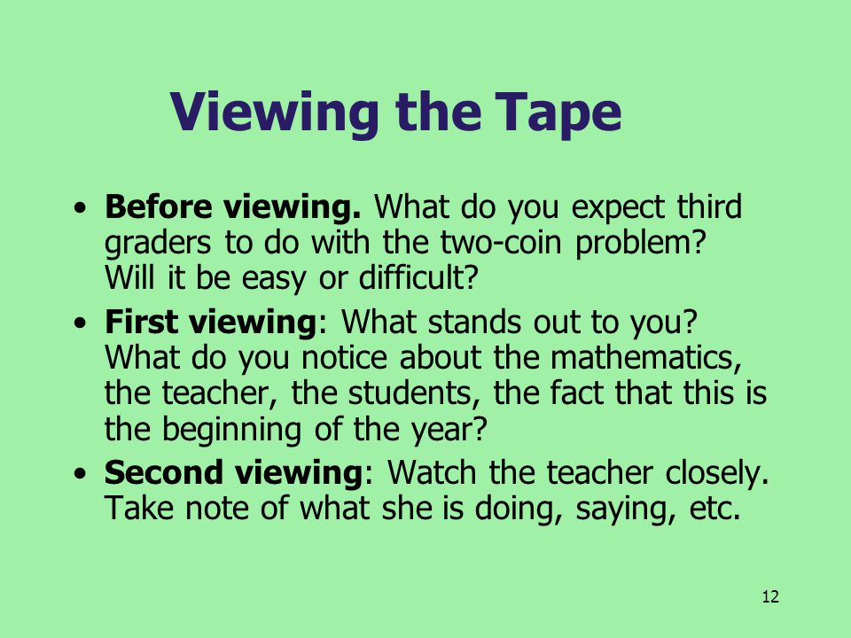 12 Viewing the Tape Before viewing.