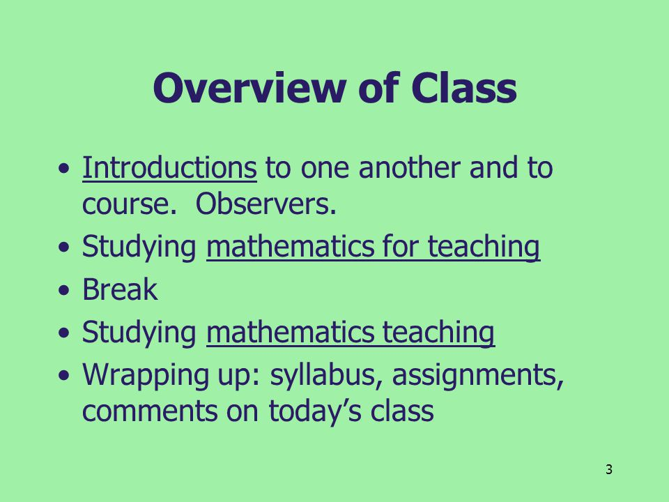 3 Overview of Class Introductions to one another and to course.
