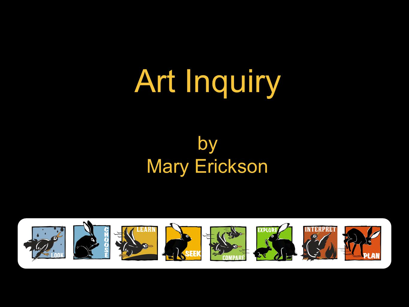Art Inquiry by Mary Erickson