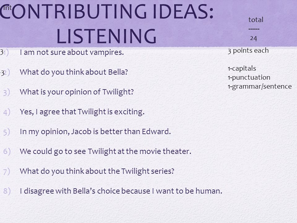 CONTRIBUTING IDEAS: LISTENING 1)What is your opinion of Twilight.