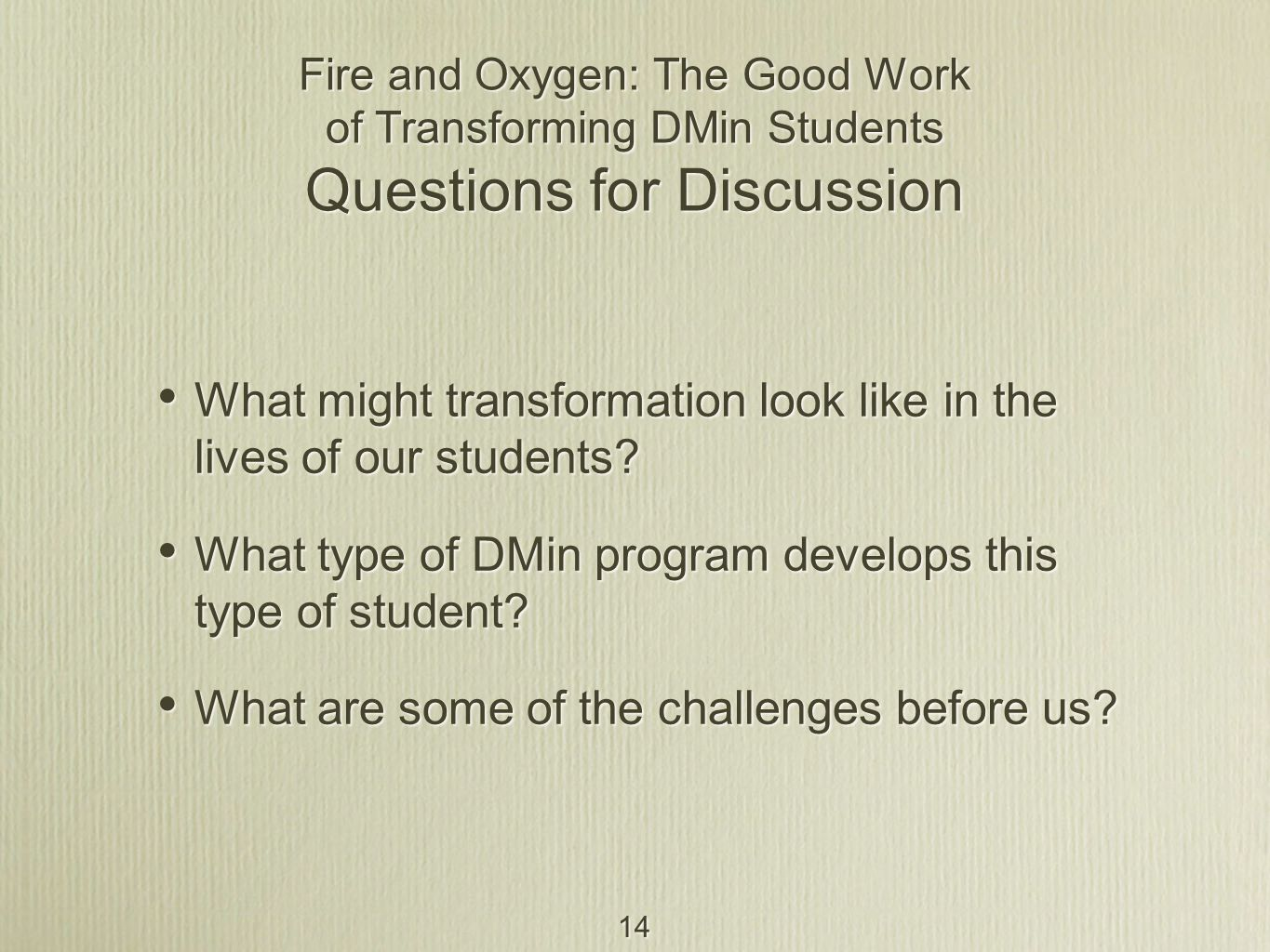14 What might transformation look like in the lives of our students.