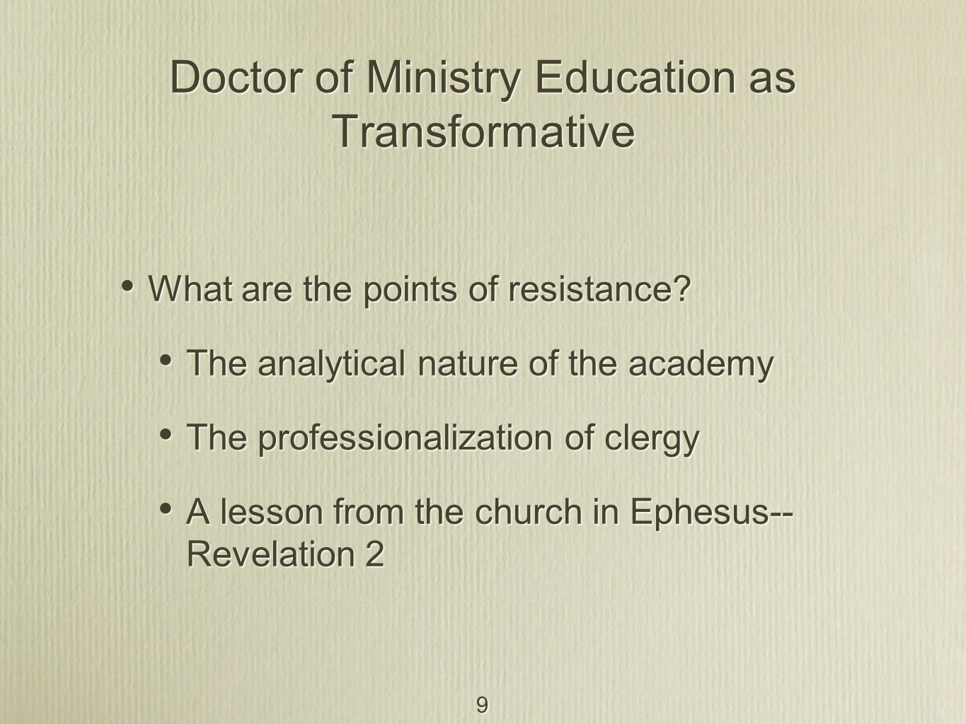 9 Doctor of Ministry Education as Transformative What are the points of resistance.
