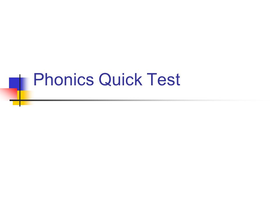 Phonics Quick Test