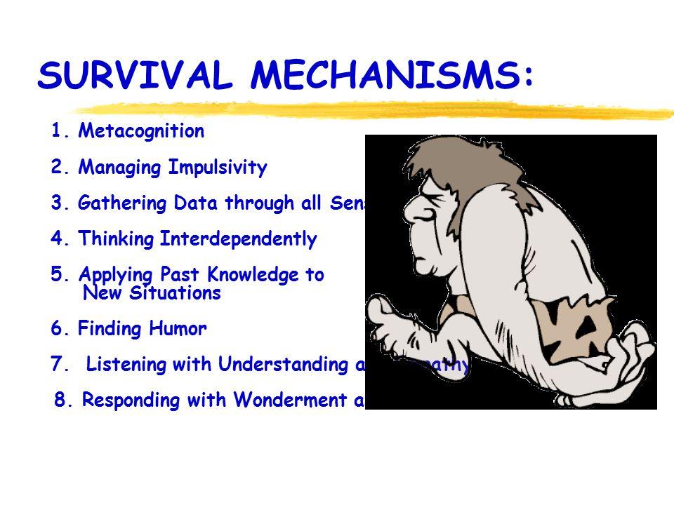 SURVIVAL MECHANISMS: 1. Metacognition 2. Managing Impulsivity 3.