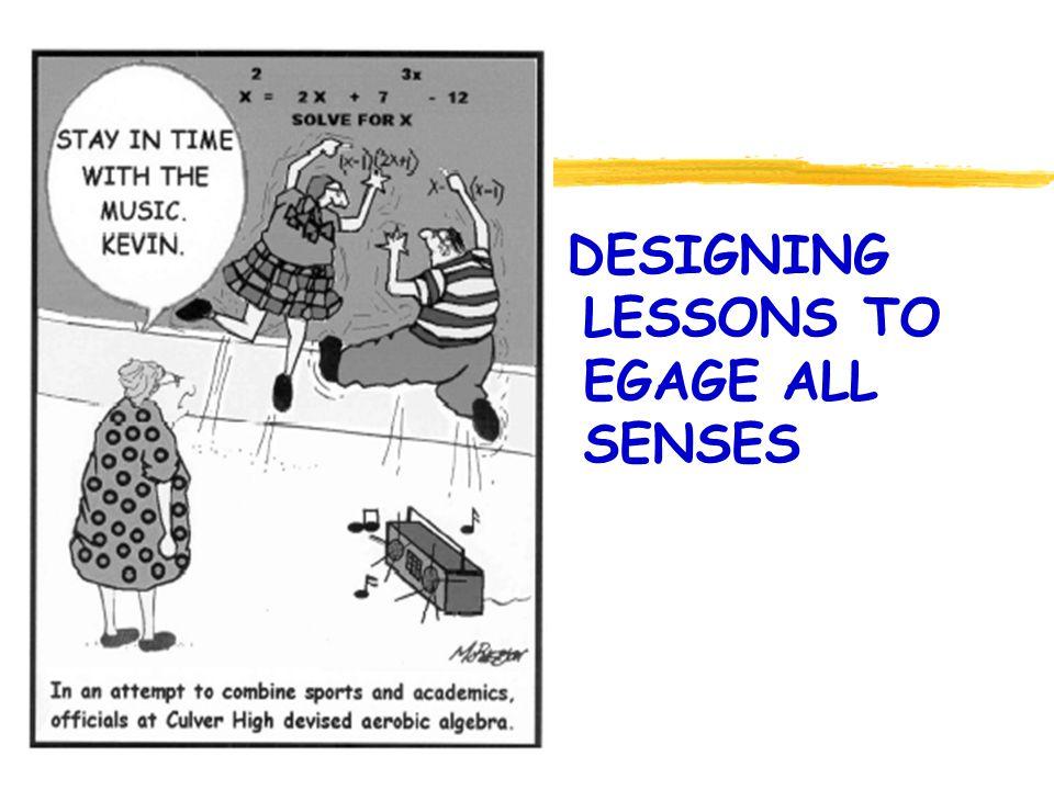DESIGNING LESSONS TO EGAGE ALL SENSES