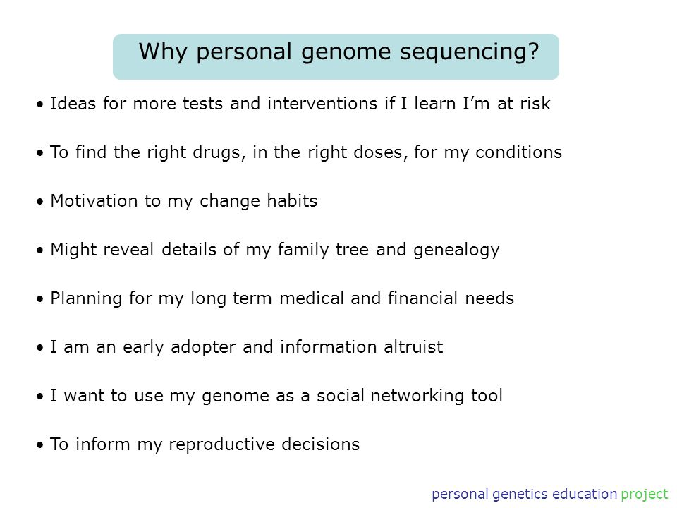 personal genetics education project Why personal genome sequencing.