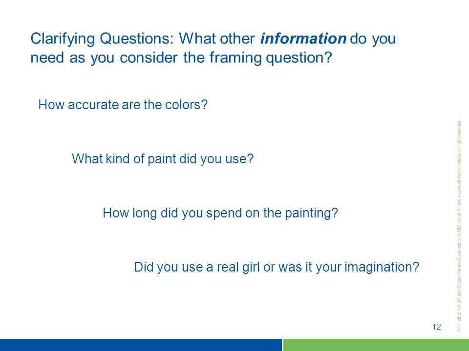 12 Clarifying Questions: What other information do you need as you consider the framing question.