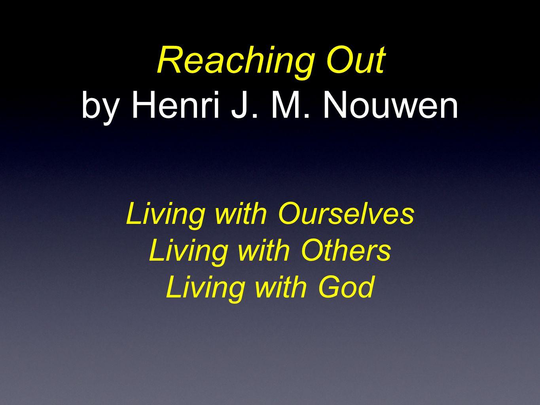 Reaching Out by Henri J.M.