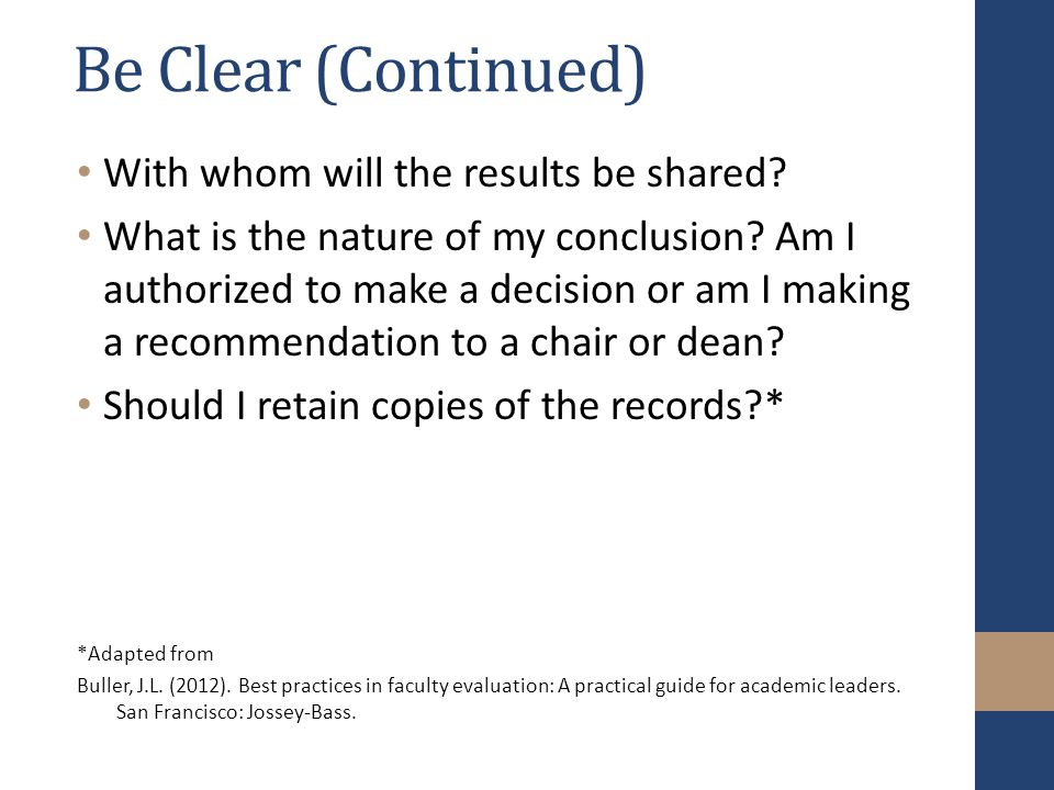 Be Clear (Continued) With whom will the results be shared.