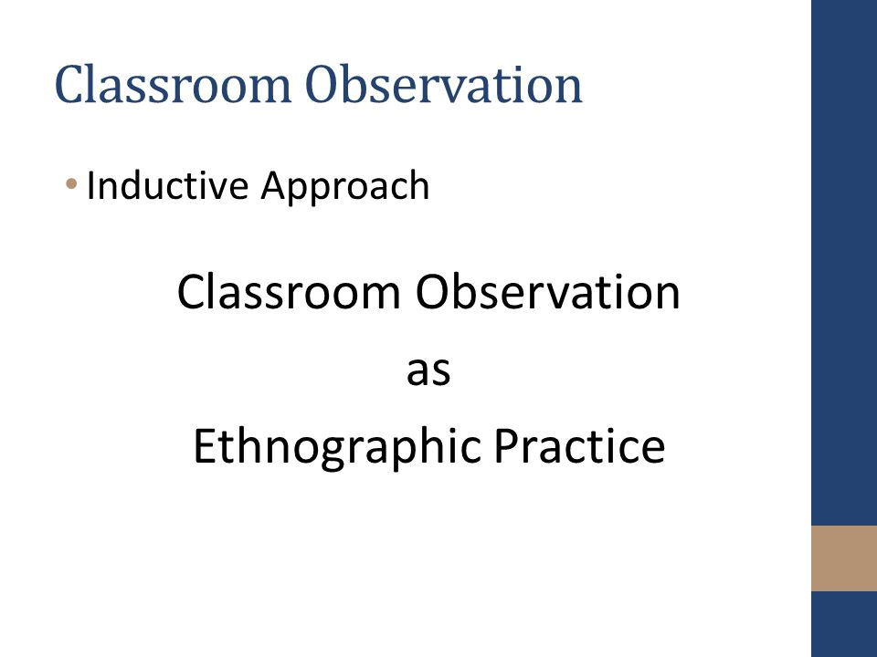 Classroom Observation Inductive Approach Classroom Observation as Ethnographic Practice