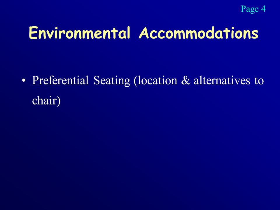 Environmental Accommodations Preferential Seating (location & alternatives to chair) Page 4