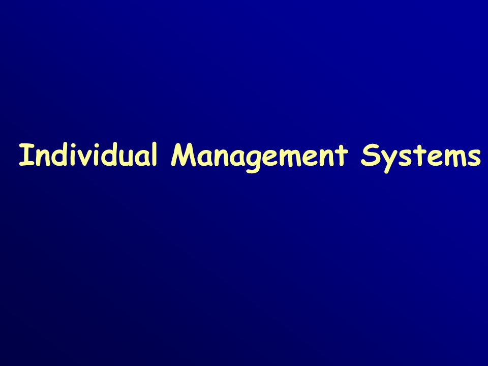 Individual Management Systems