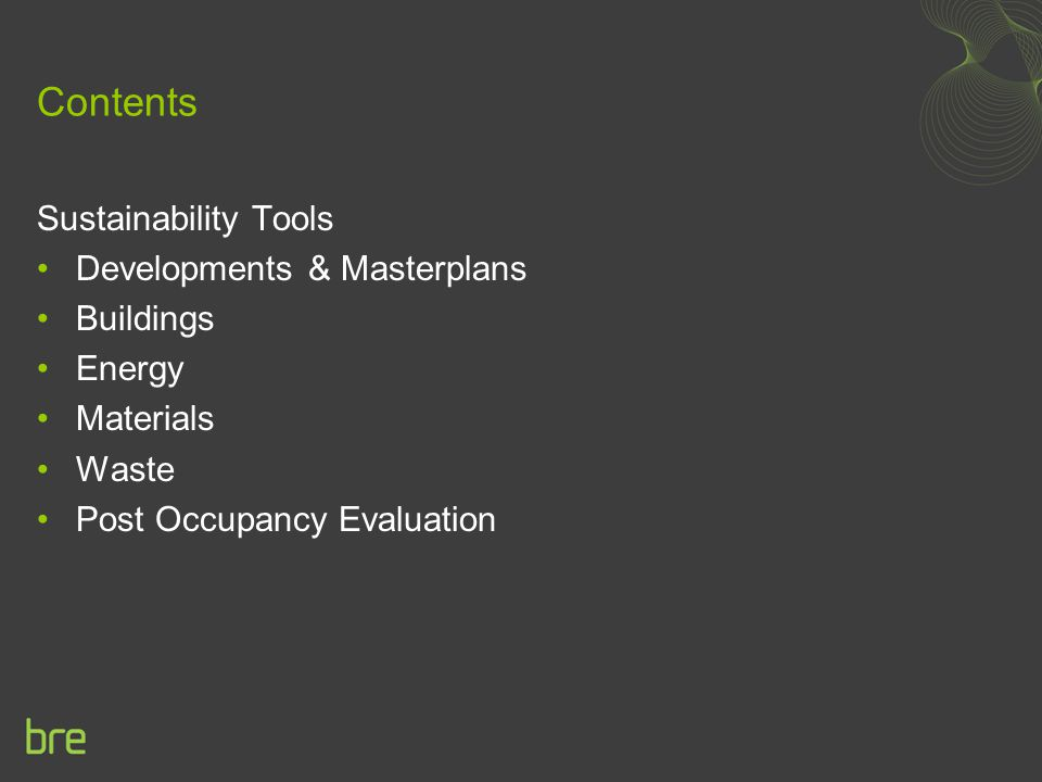 Contents Sustainability Tools Developments & Masterplans Buildings Energy Materials Waste Post Occupancy Evaluation