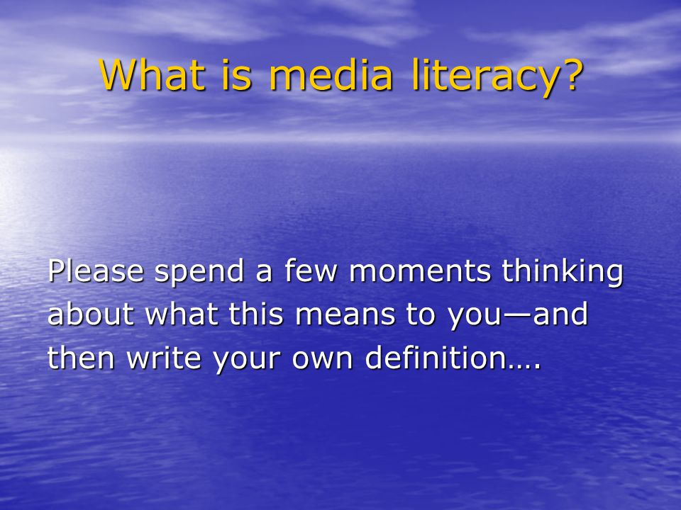 What is media literacy.