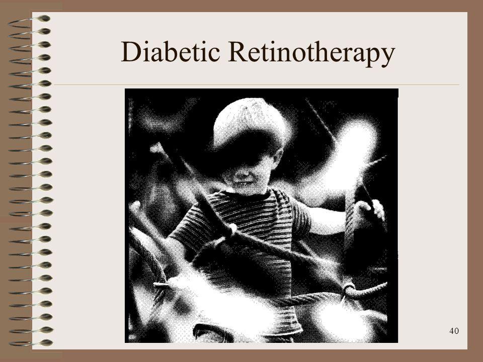 40 Diabetic Retinotherapy