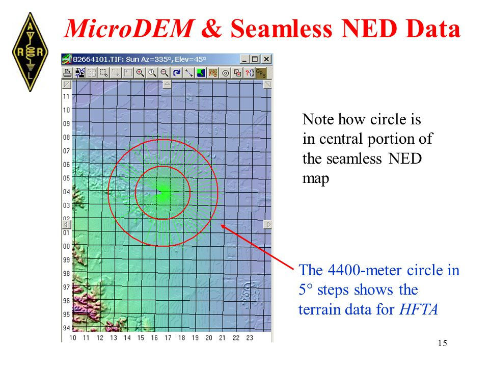 15 MicroDEM & Seamless NED Data The 4400-meter circle in 5° steps shows the terrain data for HFTA Note how circle is in central portion of the seamless NED map