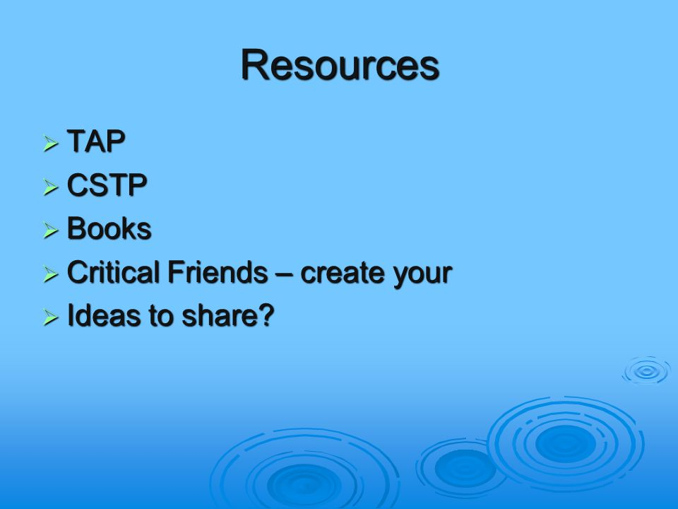 Resources  TAP  CSTP  Books  Critical Friends – create your  Ideas to share
