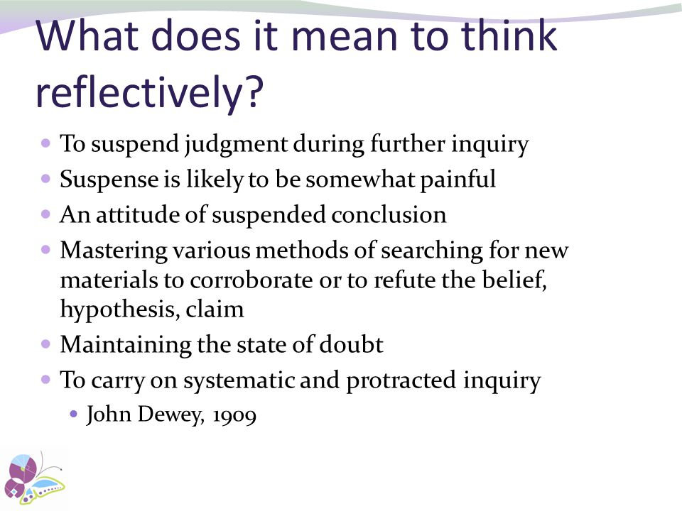 What does it mean to think reflectively.