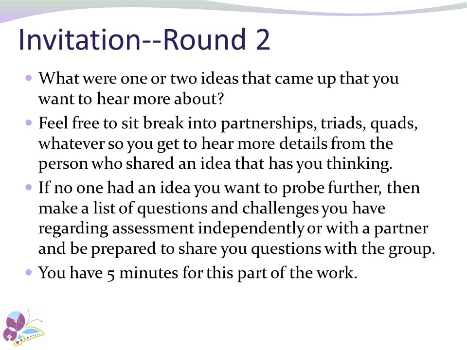 Invitation--Round 2 What were one or two ideas that came up that you want to hear more about.