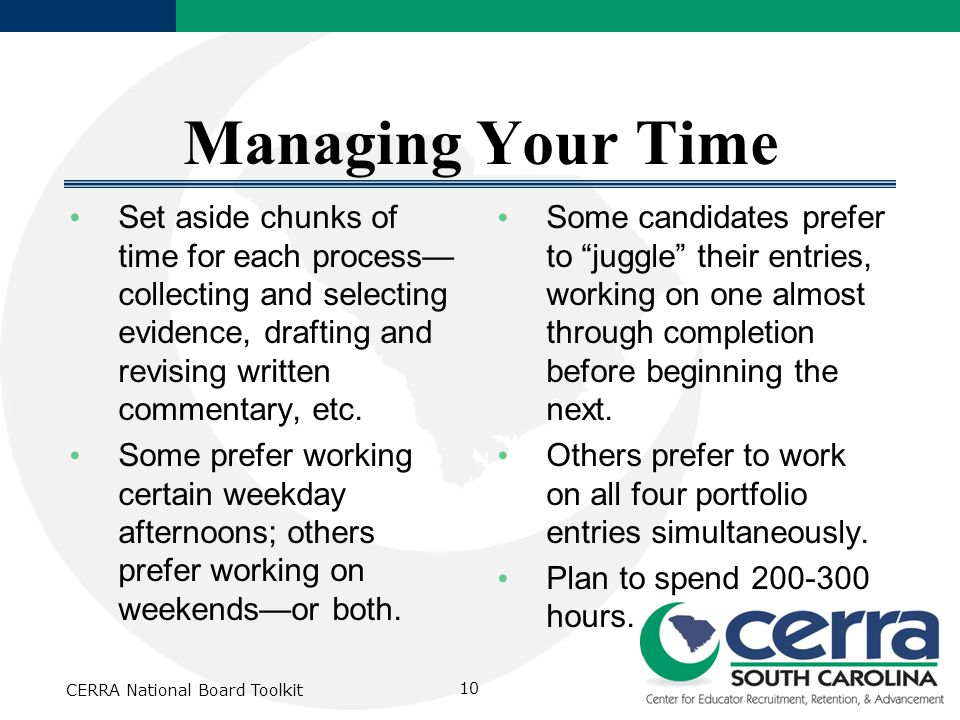 Managing Your Time Set aside chunks of time for each process— collecting and selecting evidence, drafting and revising written commentary, etc.