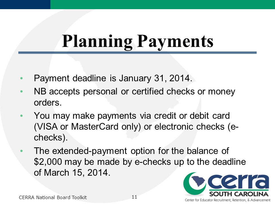 CERRA National Board Toolkit 11 Planning Payments Payment deadline is January 31, 2014.
