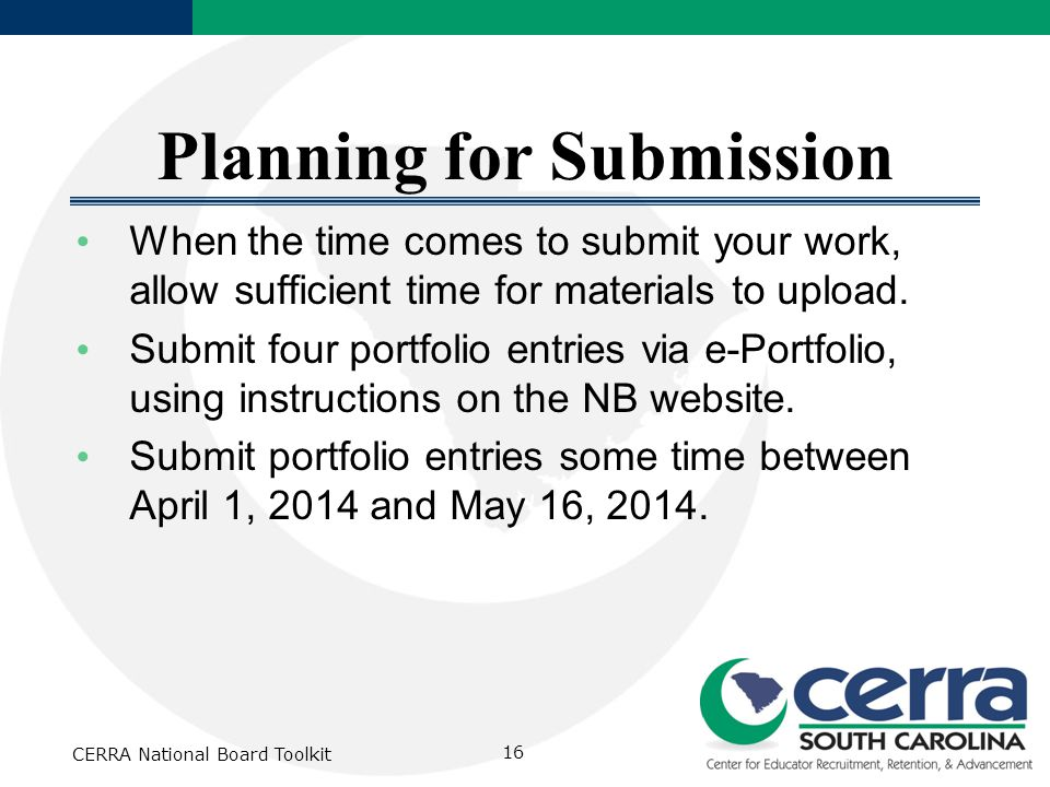 Planning for Submission When the time comes to submit your work, allow sufficient time for materials to upload.