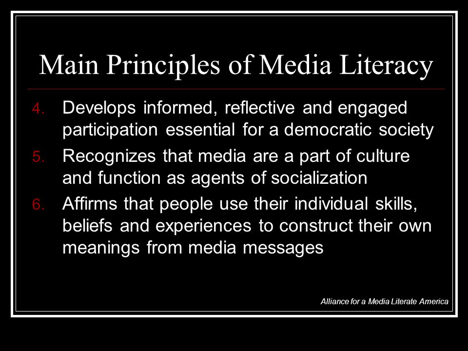 Main Principles of Media Literacy 4.