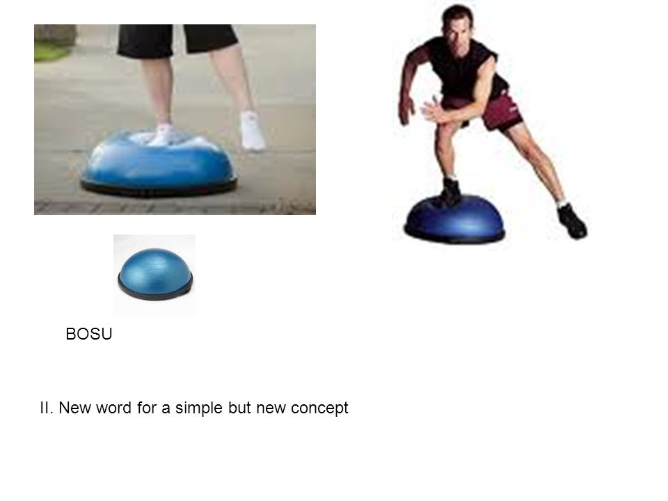 BOSU II. New word for a simple but new concept