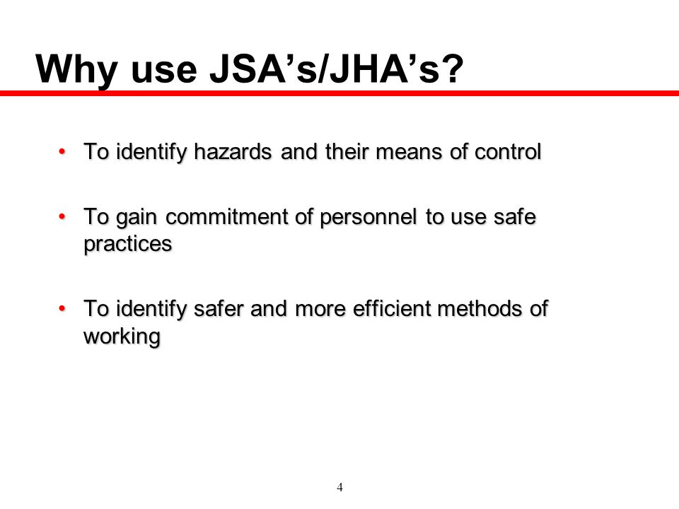 5 When should you do a JSA.Does the task involve a medium or high risk activity.
