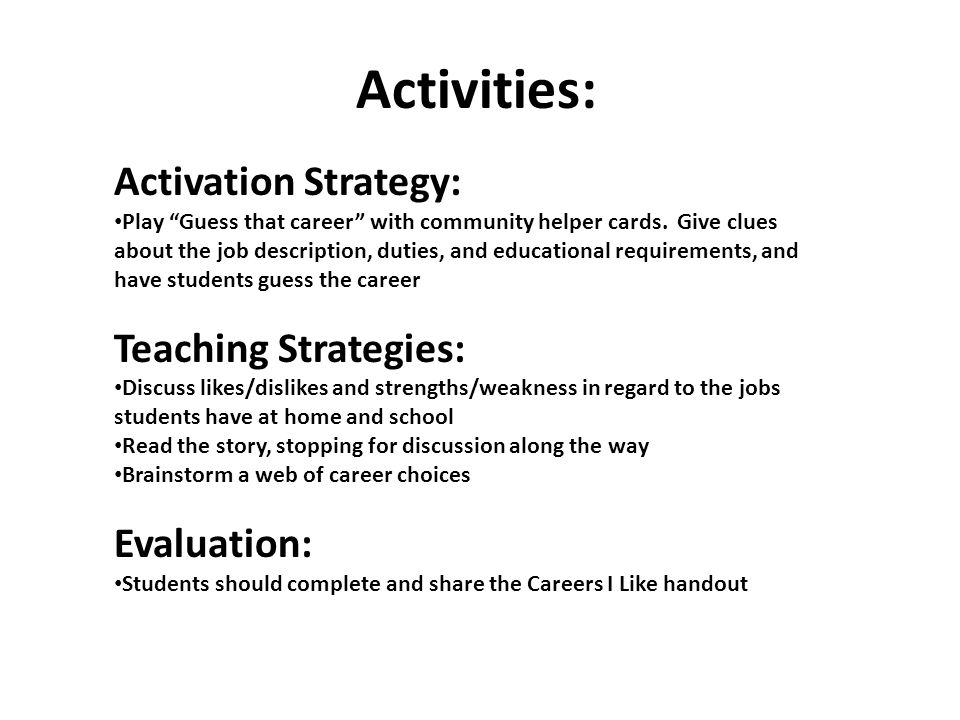 Activities: Activation Strategy: Play Guess that career with community helper cards.