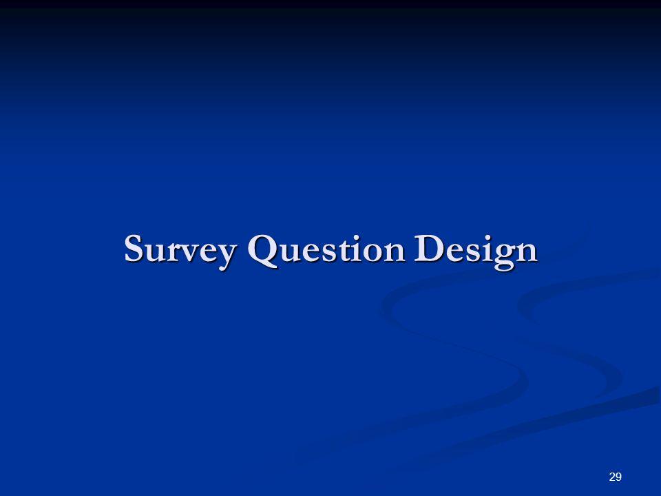 29 Survey Question Design