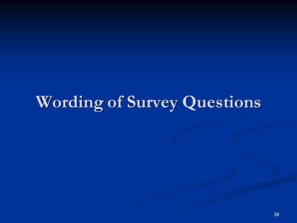 34 Wording of Survey Questions