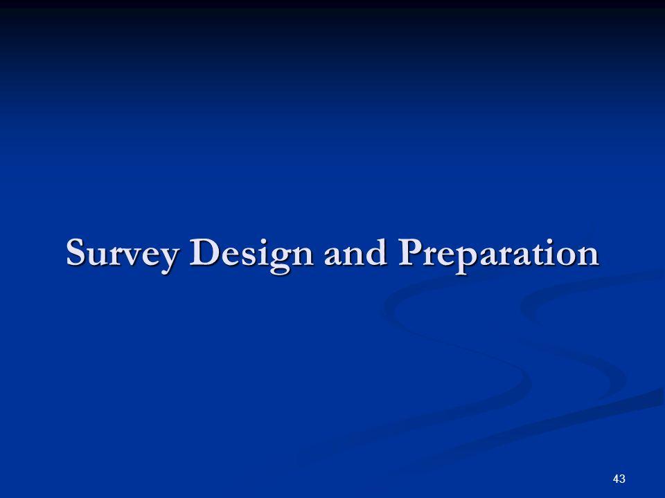 43 Survey Design and Preparation