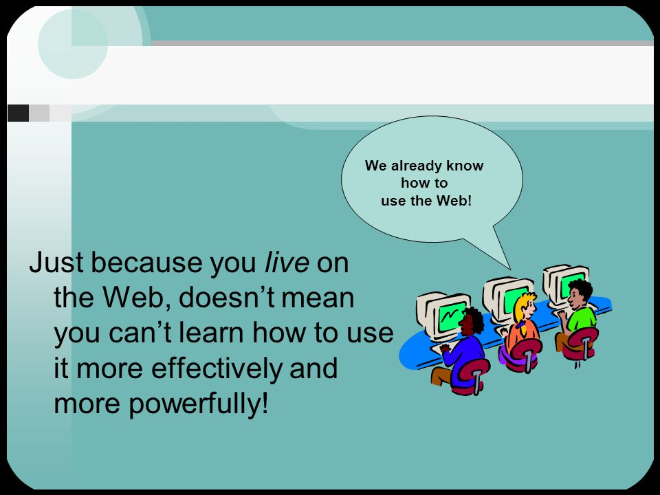 Search, don't surf! It's a trillion page Web!