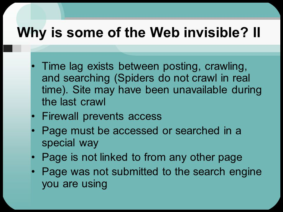 Why is some of the Web invisible.