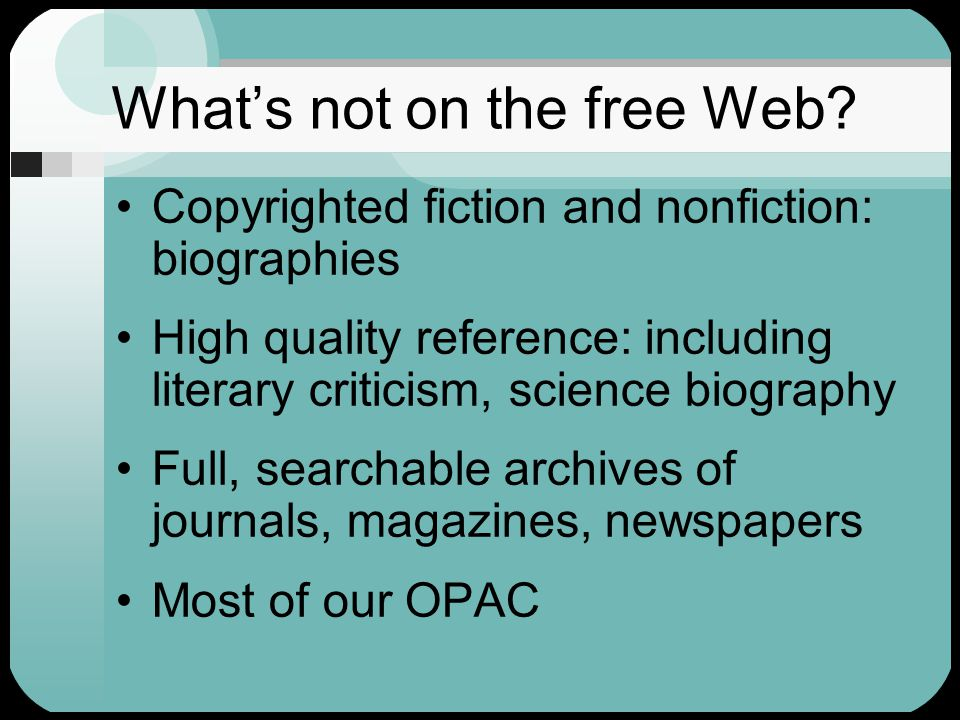 The free Web is not enough!