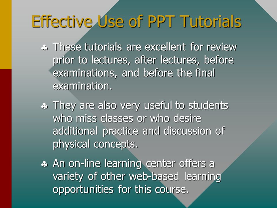 Power Point Tutorials A major learning asset is available for the 7 th Edition of Physics: Chapter Tutorials.