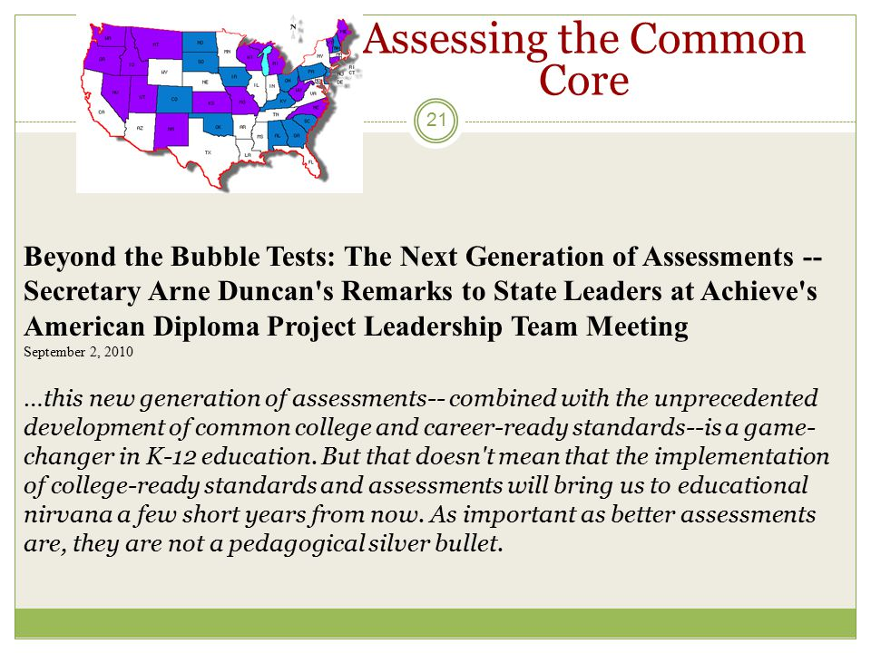 Assessing the Common Core 21 Beyond the Bubble Tests: The Next Generation of Assessments -- Secretary Arne Duncan's Remarks to State Leaders at Achiev
