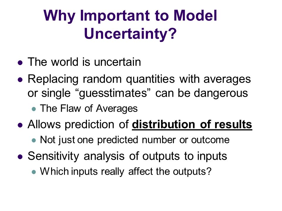 Why Important to Model Uncertainty.
